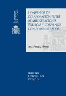 convenios de colaboracion entre administraciones publicas y conve nios con administrados-jose pascual garcia-9788434020245