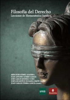 Descargar FILOSOFIA DEL DERECHO. LECCIONES DE HERMENEUTICA JURIDICA gratis pdf - leer online