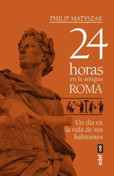 24 horas en la antigua roma (ebook)-philip matyszak-9788441439245