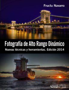 fotografía de alto rango dinámico: nuevas tecnicas y herramientas (edicion 2014)-fructuoso navarro ros-9788441533745