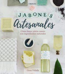 jabones artesanales. cómo hacer jabón casero con ingredientes nat urales-9788441540545
