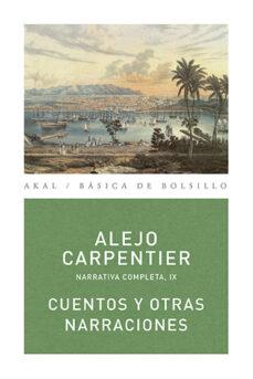 cuentos y otras narraciones-alejo carpentier y valmont-9788446024545