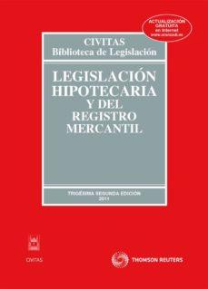 Ironbikepuglia.it Legislacion Hipotecaria Y Del Registro Mercantil (32ª Ed.) Image