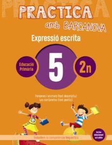 EXPRESSIÓ ESCRITA 5 2º PRIMARIA. PRACTICA AMB BARCANOVA ED 2019 CAT