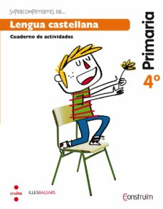 Geekmag.es Supercompetentes En... Lengua Castellana - Balears - Cuaderno. Construïm Ed 2015 4º Educacion Primaria Image
