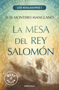 la mesa del rey salomon (los buscadores i)-luis montero manglano-9788466329545