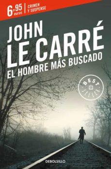 Libros para descargar en reproductores mp3 EL HOMBRE MAS BUSCADO de JOHN LE CARRE