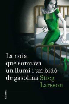 Libro para descargar en el kindle LA NOIA QUE SOMIAVA UN LLUMI I UN BIDO DE GASOLINA