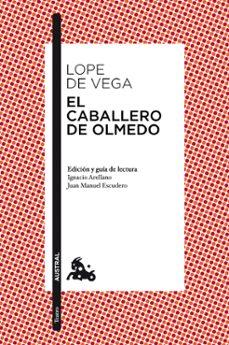 Los mejores libros de texto descargados EL CABALLERO DE OLMEDO