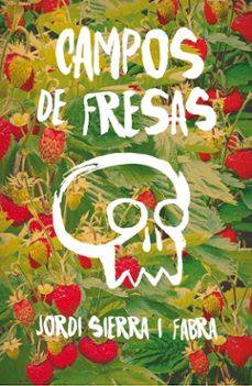 campos de fresas-jordi sierra i fabra-9788467593945