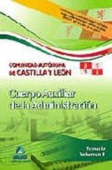 Encuentroelemadrid.es Cuerpo Auxiliar De La Administracion De La Comunidad Autonoma De Castilla Y Leon. Temario Vol.i Image