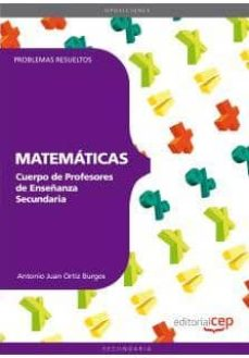 cuerpo de profesores de enseñanza secundaria: matematicas. proble mas resueltos-9788468143545