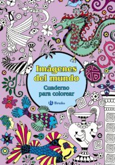 imagenes del mundo: cuaderno para colorear-9788469603345