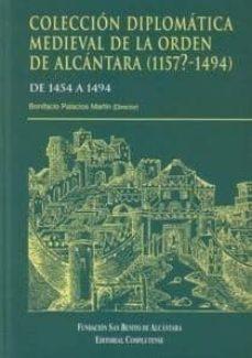 Ojpa.es Coleccion Diplomatica Medieval De La Orden De Alcantara (1157?-14 94) Image