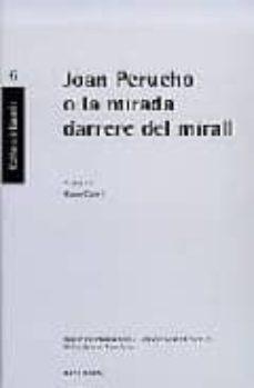 Encuentroelemadrid.es Joan Perucho O La Mirada Darrere Del Mirall Image