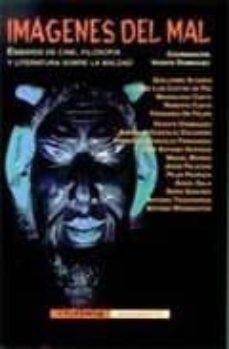 Costosdelaimpunidad.mx Imagenes Del Mal: Ensayos De Cine, Filosofia Y Literatura Sobre L A Maldad Image