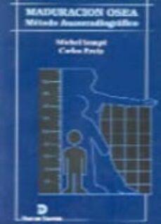 La mejor descarga de búsqueda de libros electrónicos MADURACION OSEA: METODO AUXORRADIOGRAFICO de MICHEL SEMPE, CARLOS PAVIA 9788479781545
