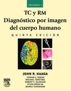 Descarga gratuita de libros electrónicos electrónicos digitales. TC Y RM: DIAGNOSTICO POR IMAGEN DEL CUERPO HUMANO (5ª ED.) = CT A ND MRI OF THE WHOLE BODY (ED. BILINGÜE ESPAÑOL-INGLES) de JOHN R. HAAGA 9788480867245 (Spanish Edition)