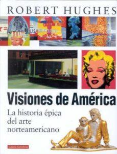 visiones de america: la historia epica del arte norteamericano-robert hughes-9788481093445