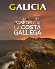 galicia: los mejores paseos por la costa gallega-anxo rial-9788482166445