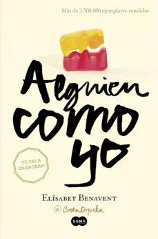 Descargas gratuitas de libros de Kindle Amazon ALGUIEN COMO YO: MI ELECCION 3 de ELISABET BENAVENT (Literatura española) 9788483657645