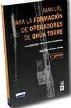 Chapultepecuno.mx Manual Para La Formacion De Operadores De Grua Torre (7ª Ed.) Image