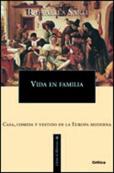 vida en familia: casa, comida y vestido en la europa moderna-raffaella sarti-9788484323945