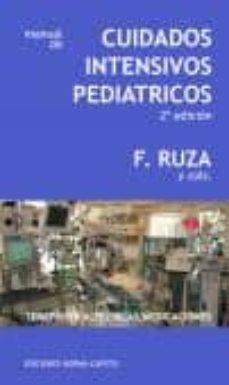 manual de cuidados intensivos pediatrico (2ª ed.): terapeutica tecnica, medicaciones-francisco ruza tarrio-9788484510345