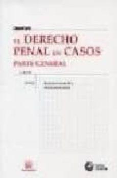 Encuentroelemadrid.es El Derecho Penal En Casos: Parte General (Incluye Cd-rom) (2ª Ed. ) Image