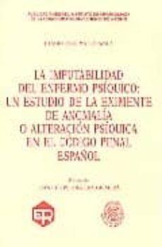 Emprende2020.es La Imputabilidad Del Enfermo Psiquico: Un Estudio De La Eximente De Anomalia O Alteracion Psiquica En El Codigo Penal Español Image