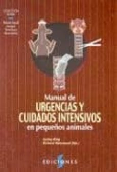 Descargar libros electrónicos gratis kindle pc (I.B.D.) MANUAL DE URGENCIAS Y CUIDADOS INTENSIVOS EN PEQUEÑOS ANIMALES de LESLEY KING, RICHARD HAMMOND in Spanish 9788487736445 DJVU