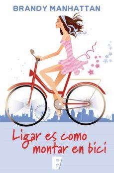 ligar es como montar en bici (ebook)-brandy manhattan-9788490198445