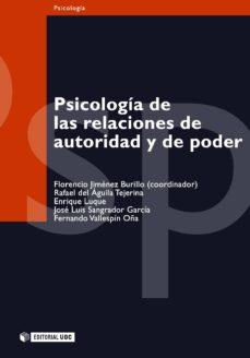 psicología de las relaciones de autoridad y de poder (ebook)-florencio jimenez burillo-rafael del aguila tejerina-enrique luque-9788490293645