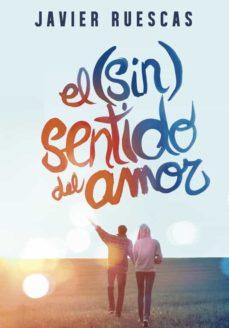 EL (SIN)SENTIDO DEL AMOR | JAVIER RUESCAS | Comprar libro ...