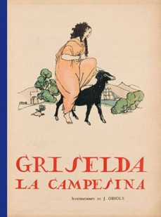 griselda, la campesina (ed. facsimil)-juan laguia lliteras-9788490442845