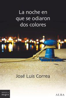 Descargar libros pdf en línea LA NOCHE EN QUE SE ODIARON DOS COLORES (SERIE RICARDO BLANCO 10)