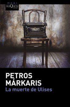 Libros electrónicos bibliotecas en línea libros gratis LA MUERTE DE ULISES (Literatura española)  de PETROS MARKARIS