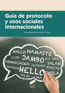 guia de protocolo y usos sociales internacionales-ana belen fernandez souto-9788490774045