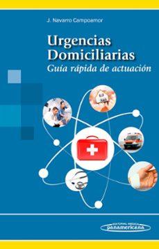 Libros de Google: URGENCIAS DOMICILIARIAS: GUIA RAPIDA DE ACTUACION de JUAN NAVARRO CAMPOAMOR CHM ePub 9788491100645
