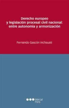 Lofficielhommes.es Derecho Europeo Y Legislación Procesal Civil Nacional: Entre Autonomia Y Armonizacion Image