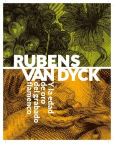 rubens van dyck y la edad de oro del grabado flamenco-9788492462445