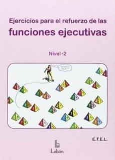 Descargar EJERCICIOS PARA EL REFUERZO DE LAS FUNCIONES EJECUTIVAS: NIVEL 2 gratis pdf - leer online
