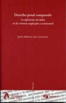 derecho penal comparado: la definicion del delito en los sistemas anglosajon y continental-jesus bernal del castillo-9788492788545