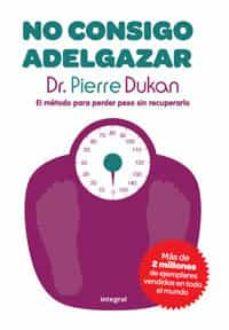 no consigo adelgazar-pierre dukan-9788492981045
