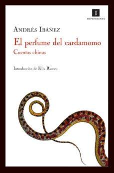el perfume del cardamomo-andres ibañez-9788493592745