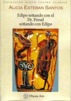 Srazceskychbohemu.cz Edipo Soñando Con El Dr. Freud Soñando Con Edipo: Comedia De Cuat Ro Confesiones Tragicas Image