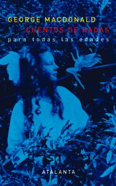 Bestseller ebooks descargar gratis CUENTOS DE HADAS: PARA TODAS LAS EDADES de GEORGE MACDONALD 9788493963545 (Literatura española) iBook