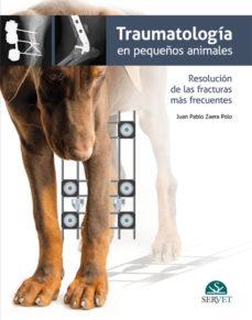 Descarga de libros gratis en pdf. TRAUMATOLOGIA EN PEQUEÑOS ANIMALES. RESOLUCION DE LAS FRACTURAS MAS FRECUENTES ePub