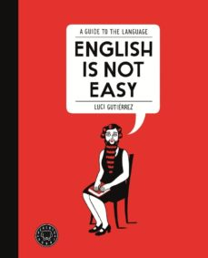 Descargar ebooks gratis en francés pdf ENGLISH IS NOT EASY  (Literatura española) de LUCI GUTIERREZ 9788494140945