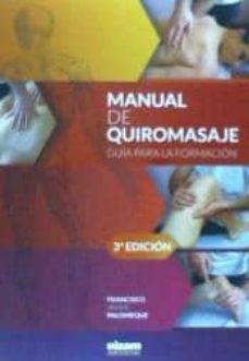 Descargar Ebook online gratis MANUAL DE QUIROMASAJE. GUIA PARA LA FORMACION en español 9788494147845